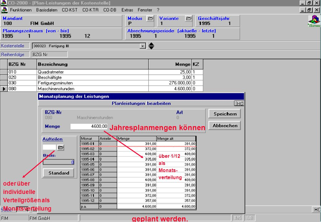 Jahresplanmengen können über 1/12 als Monats- verteilung oder über individuelle Verteilgrößen als Monatsverteilung geplant werden.