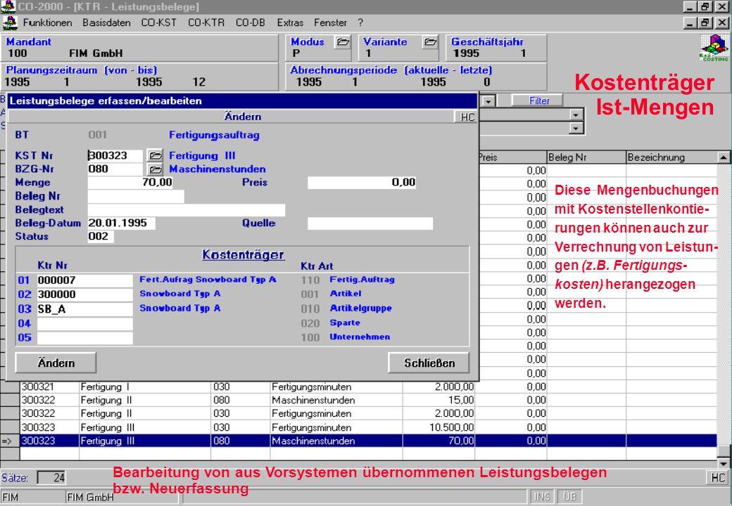 Kostenträger Ist-Mengen Bearbeitung von aus Vorsystemen übernommenen Leistungsbelegen bzw. Neuerfassung Diese Mengenbuchungen mit Kostenstellenkontie-