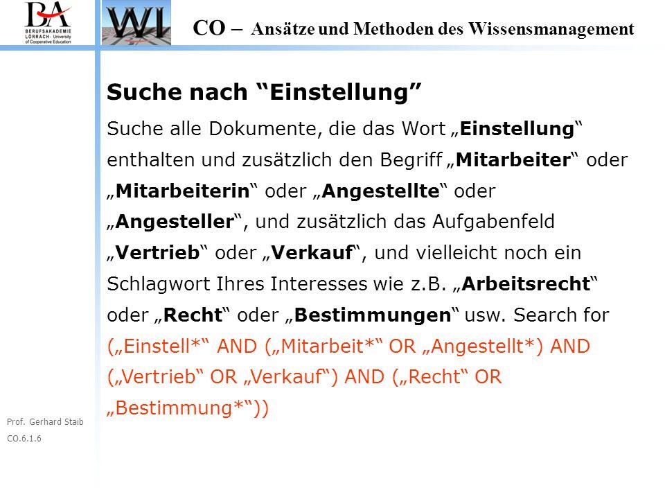 """Prof. Gerhard Staib CO.6.1.6 CO – Ansätze und Methoden des Wissensmanagement Suche nach """"Einstellung"""" Suche alle Dokumente, die das Wort """"Einstellung"""""""