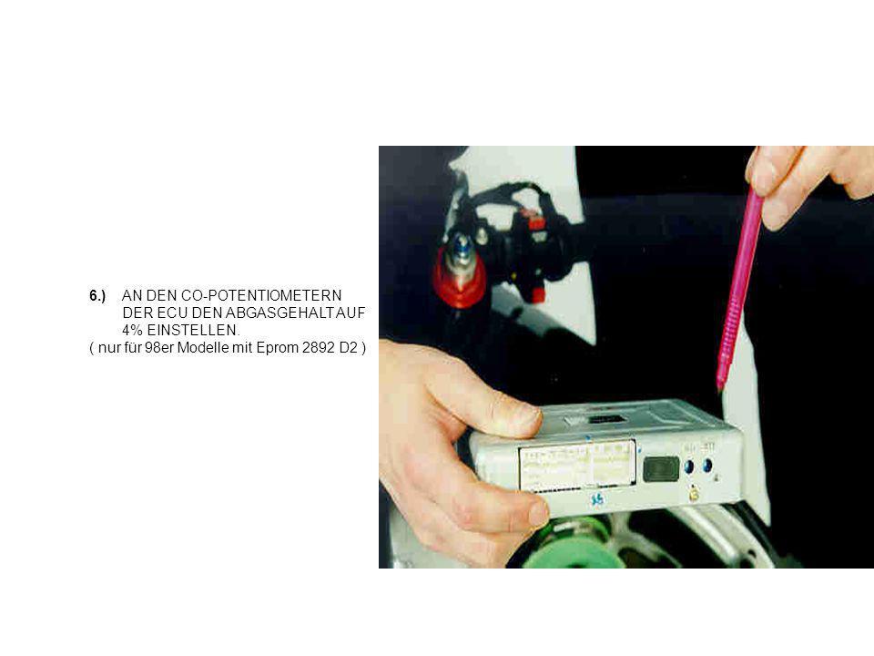 6.) AN DEN CO-POTENTIOMETERN DER ECU DEN ABGASGEHALT AUF 4% EINSTELLEN. ( nur für 98er Modelle mit Eprom 2892 D2 )