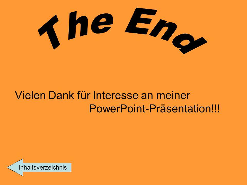 Vielen Dank für Interesse an meiner PowerPoint-Präsentation!!! Inhaltsverzeichnis