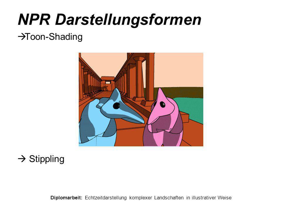 Diplomarbeit: Echtzeitdarstellung komplexer Landschaften in illustrativer Weise NPR Darstellungsformen  Toon-Shading  Stippling