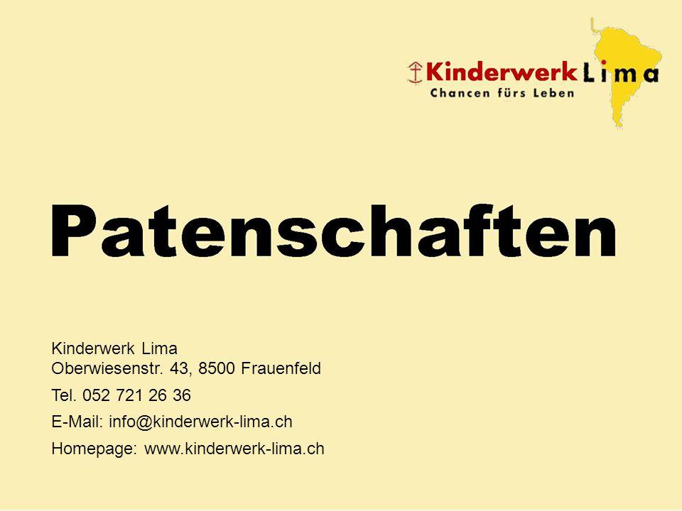 Patenschaften Kinderwerk Lima Oberwiesenstr. 43, 8500 Frauenfeld Tel.