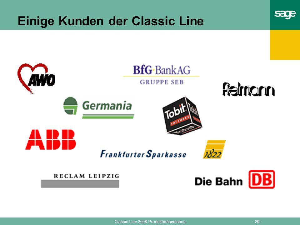- 20 -Classic Line 2008 Produktpräsentation Einige Kunden der Classic Line