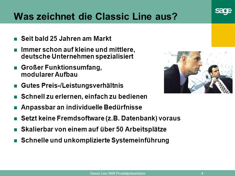 - 4 -Classic Line 2008 Produktpräsentation Was zeichnet die Classic Line aus? Seit bald 25 Jahren am Markt Immer schon auf kleine und mittlere, deutsc