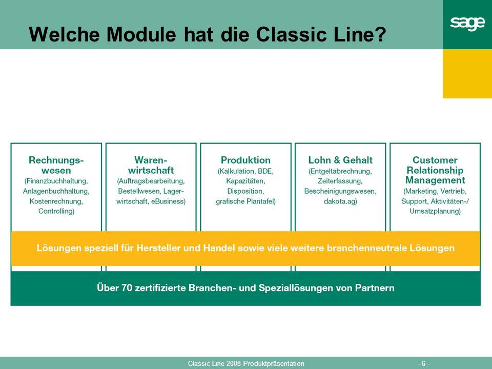 - 6 -Classic Line 2008 Produktpräsentation Welche Module hat die Classic Line?