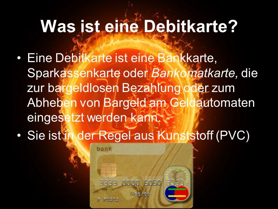 Was ist eine Debitkarte? Eine Debitkarte ist eine Bankkarte, Sparkassenkarte oder Bankomatkarte, die zur bargeldlosen Bezahlung oder zum Abheben von B