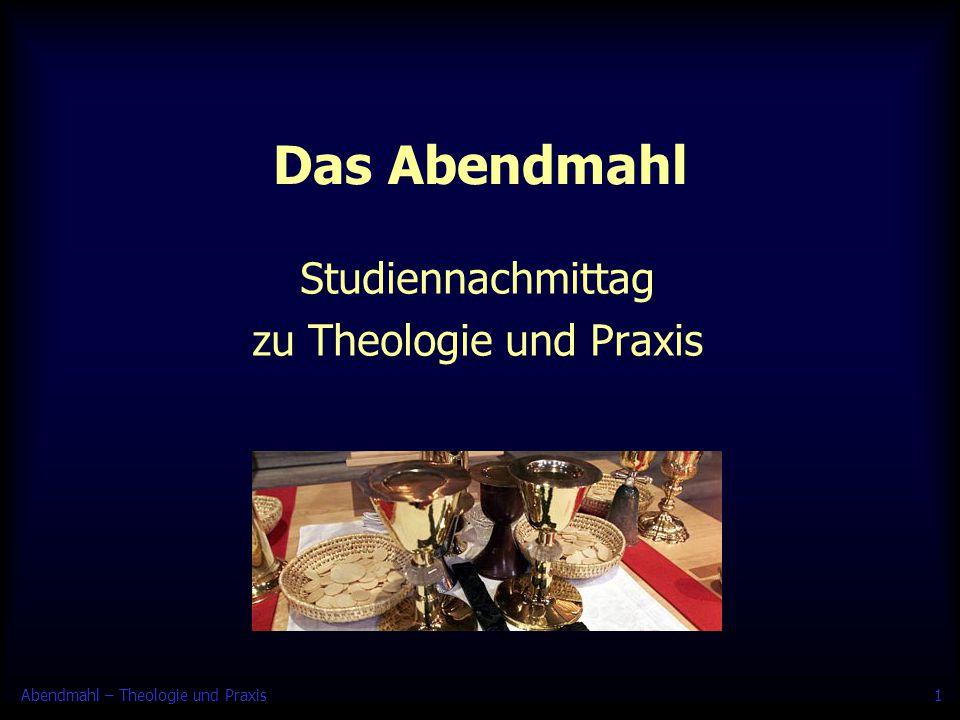 Abendmahl – Theologie und Praxis2 Essen und Trinken mit Jesus 1.