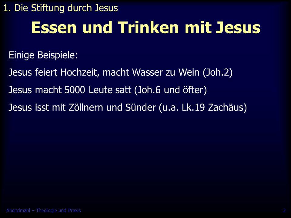 Abendmahl – Theologie und Praxis3 Passafest mit Jesus 1.