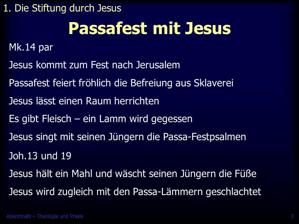 Abendmahl – Theologie und Praxis4 Das letzte Mahl Jesu 1.