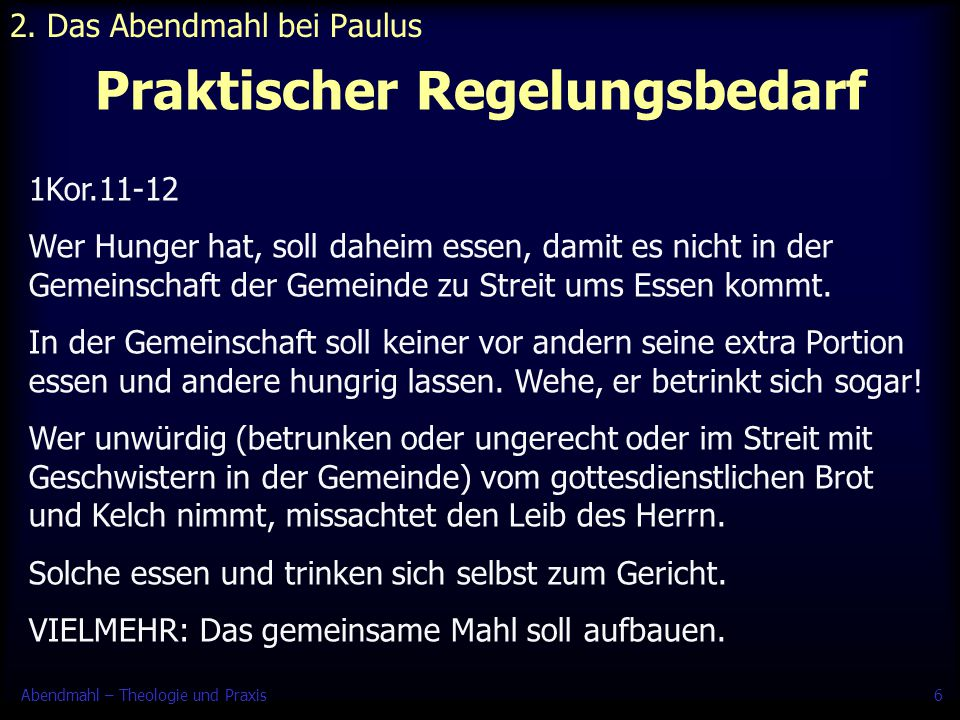 Abendmahl – Theologie und Praxis7 Rückschluss auf Gottesdienst 2.