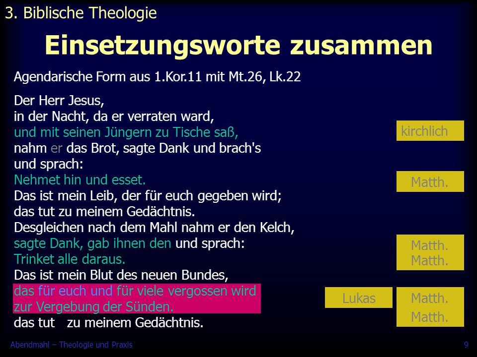 Abendmahl – Theologie und Praxis20 Moralisierung 6.