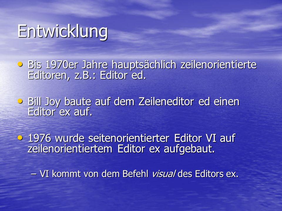 Entwicklung Bis 1970er Jahre hauptsächlich zeilenorientierte Editoren, z.B.: Editor ed.