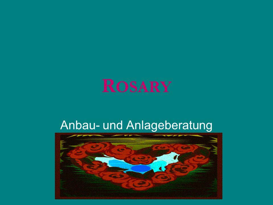 R OSARY Anbau- und Anlageberatung