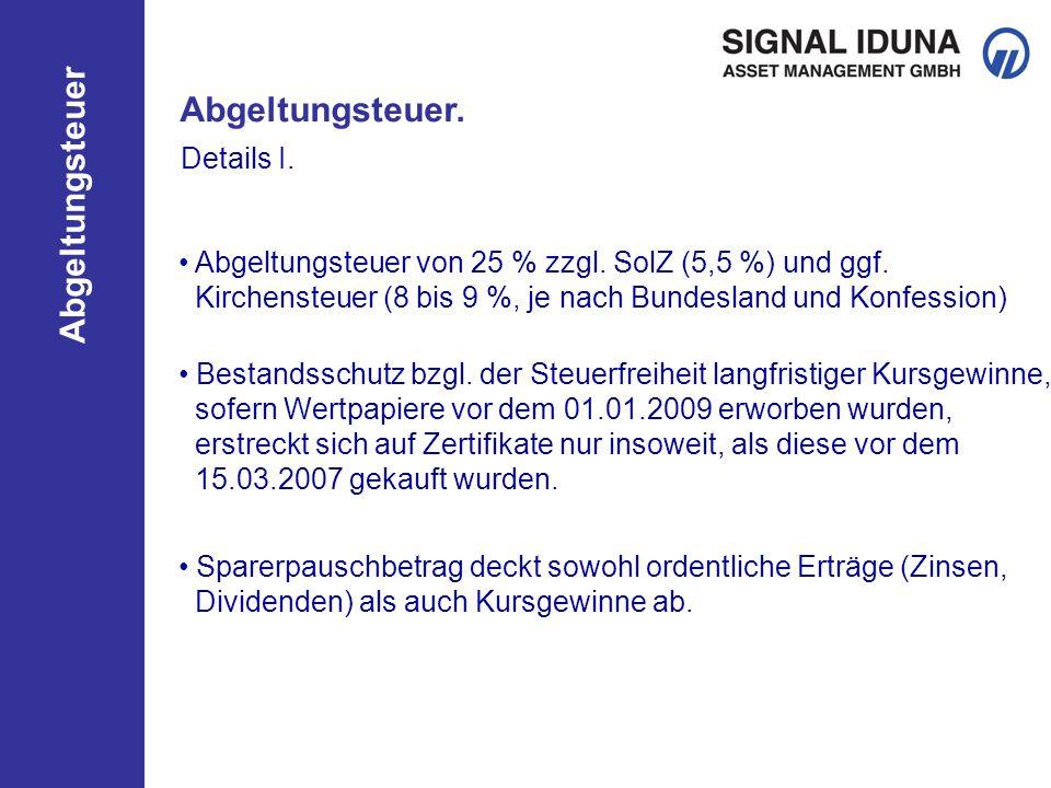 Abgeltungsteuer Abgeltungsteuer von 25 % zzgl.SolZ (5,5 %) und ggf.