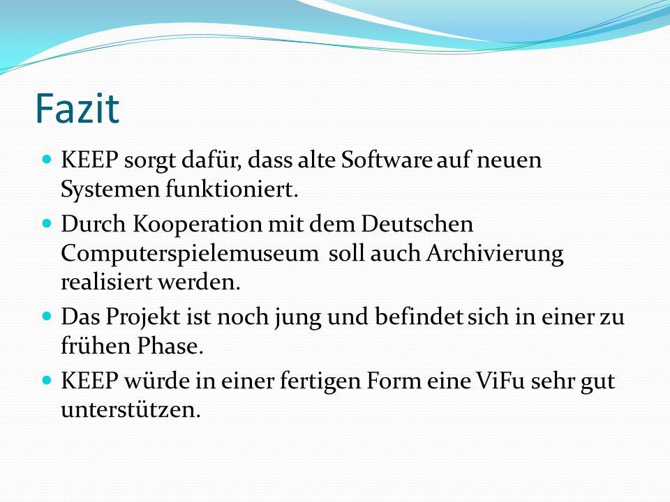 Fazit KEEP sorgt dafür, dass alte Software auf neuen Systemen funktioniert.