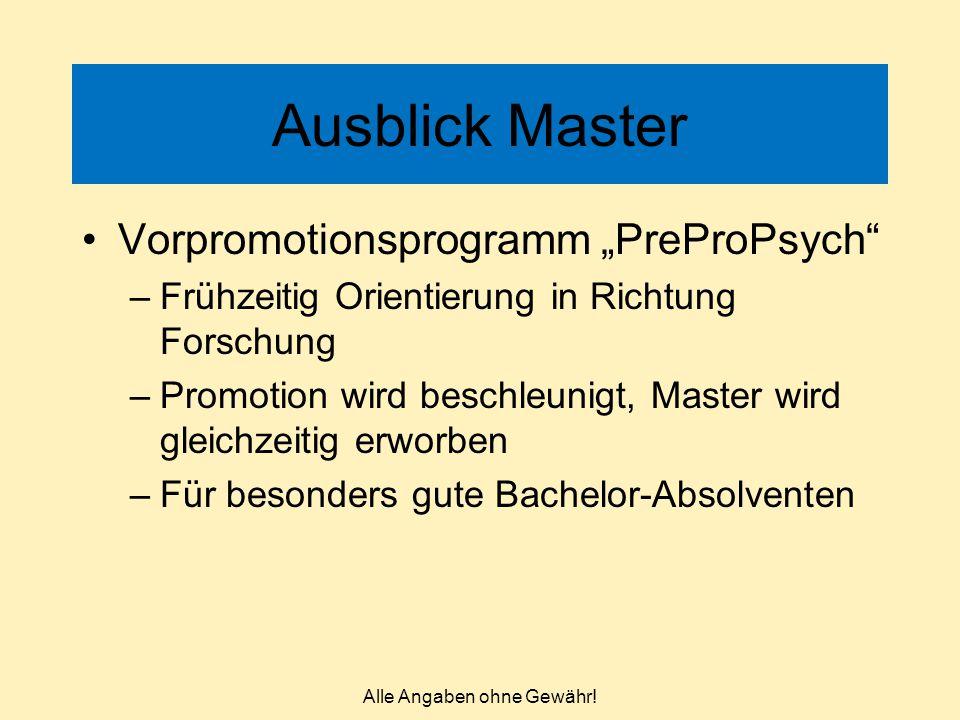 """Ausblick Master Vorpromotionsprogramm """"PreProPsych"""" –Frühzeitig Orientierung in Richtung Forschung –Promotion wird beschleunigt, Master wird gleichzei"""