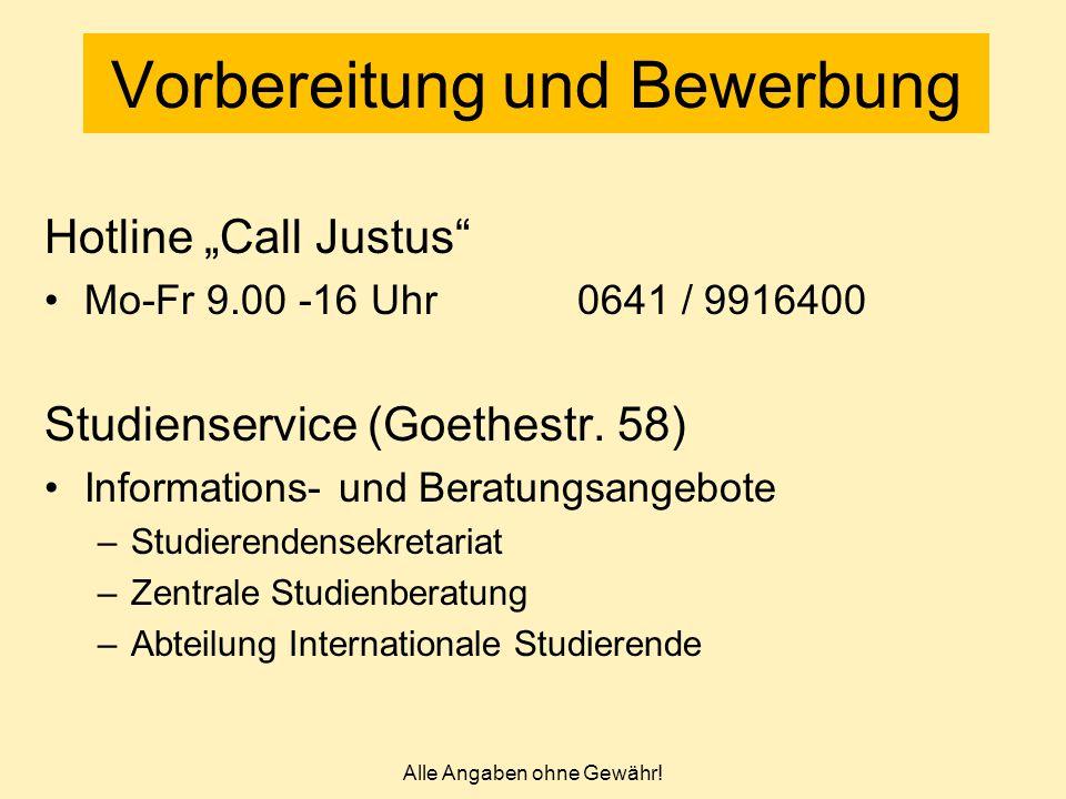"""Hotline """"Call Justus"""" Mo-Fr 9.00 -16 Uhr 0641 / 9916400 Studienservice (Goethestr. 58) Informations- und Beratungsangebote –Studierendensekretariat –Z"""
