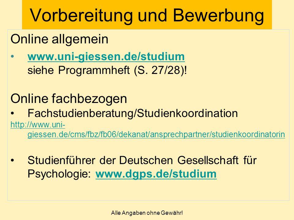 Alle Angaben ohne Gewähr! Vorbereitung und Bewerbung Online allgemein www.uni-giessen.de/studium siehe Programmheft (S. 27/28)!www.uni-giessen.de/stud