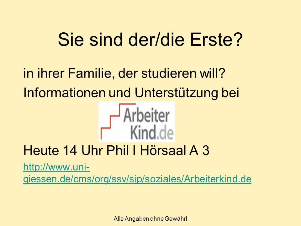 Sie sind der/die Erste? in ihrer Familie, der studieren will? Informationen und Unterstützung bei Heute 14 Uhr Phil I Hörsaal A 3 http://www.uni- gies