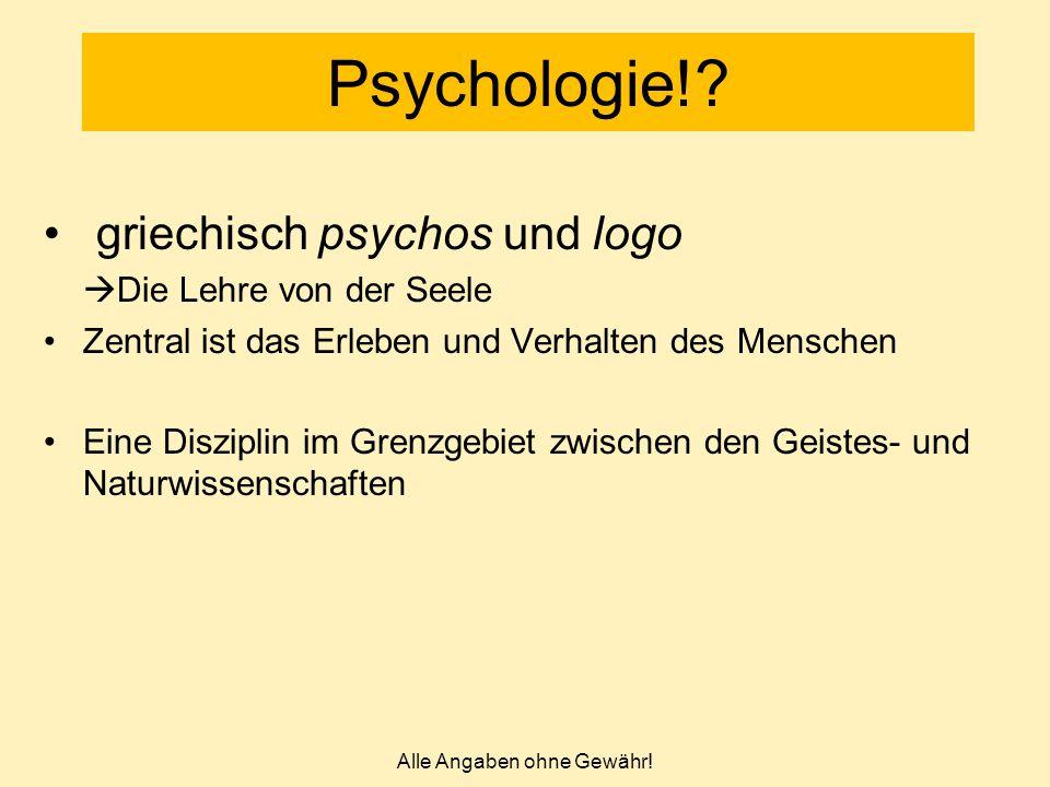 griechisch psychos und logo  Die Lehre von der Seele Zentral ist das Erleben und Verhalten des Menschen Eine Disziplin im Grenzgebiet zwischen den Ge