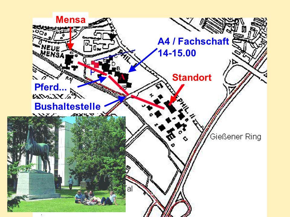 Alle Angaben ohne Gewähr! Standort BushaltestellePferd... Mensa A4 / Fachschaft 14-15.00