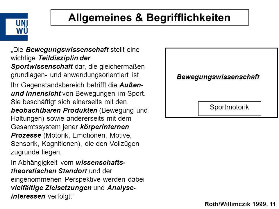 """Roth/Willimczik 1999, 11 Bewegungswissenschaft Sportmotorik Allgemeines & Begrifflichkeiten """"Die Bewegungswissenschaft stellt eine wichtige Teildiszip"""