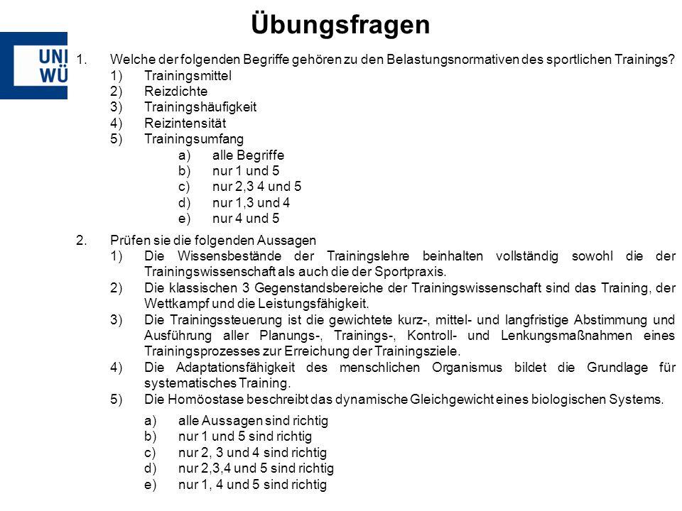 1.Welche der folgenden Begriffe gehören zu den Belastungsnormativen des sportlichen Trainings? 1)Trainingsmittel 2)Reizdichte 3)Trainingshäufigkeit 4)