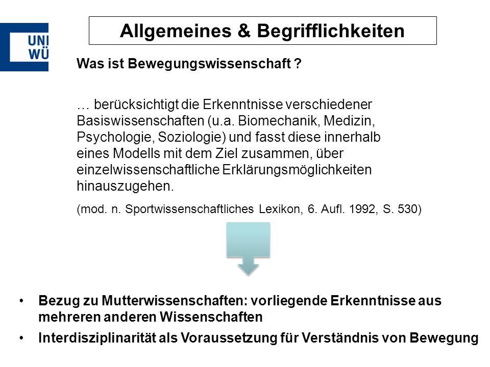 """Roth/Willimczik 1999, 11 Bewegungswissenschaft Sportmotorik Allgemeines & Begrifflichkeiten """"Die Bewegungswissenschaft stellt eine wichtige Teildisziplin der Sportwissenschaft dar, die gleichermaßen grundlagen- und anwendungsorientiert ist."""