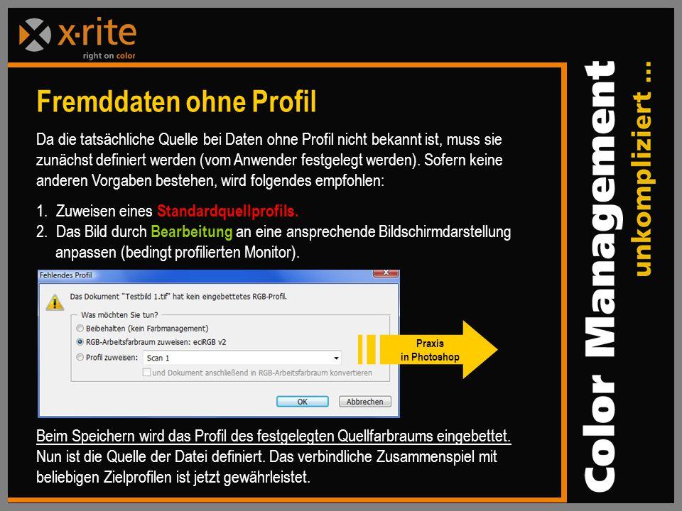 Da die tatsächliche Quelle bei Daten ohne Profil nicht bekannt ist, muss sie zunächst definiert werden (vom Anwender festgelegt werden).