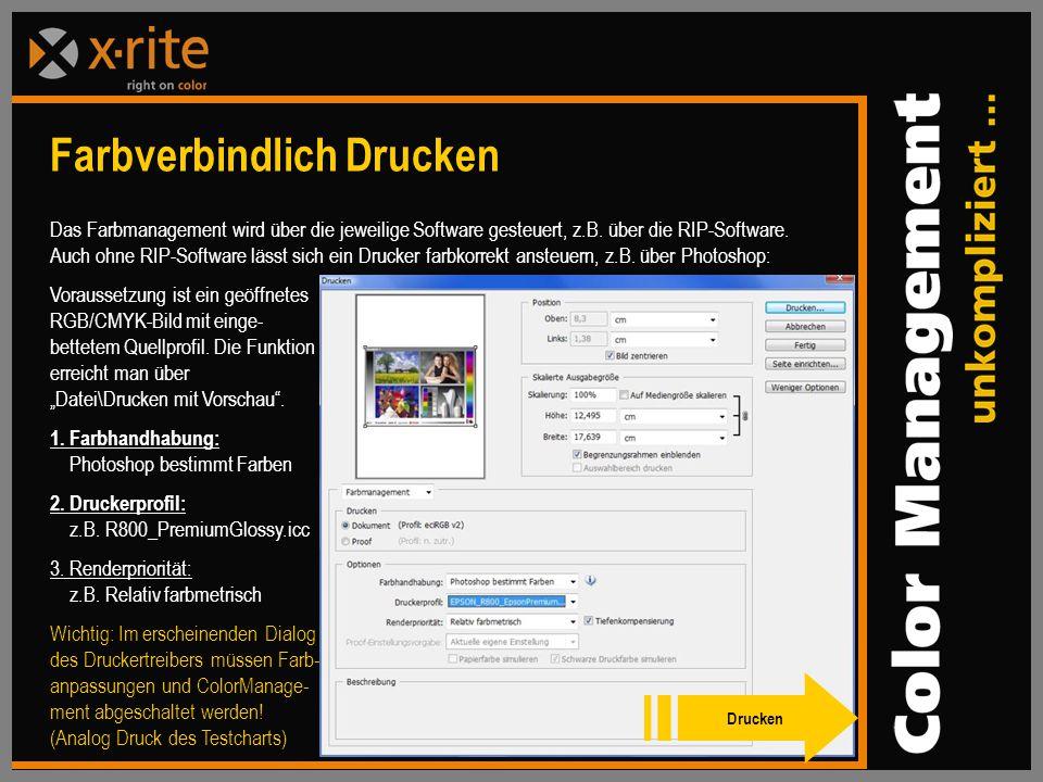 Das Farbmanagement wird über die jeweilige Software gesteuert, z.B.