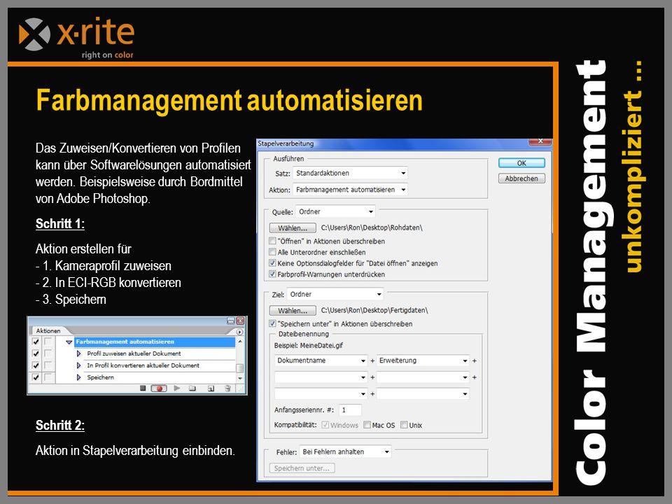 Das Zuweisen/Konvertieren von Profilen kann über Softwarelösungen automatisiert werden.