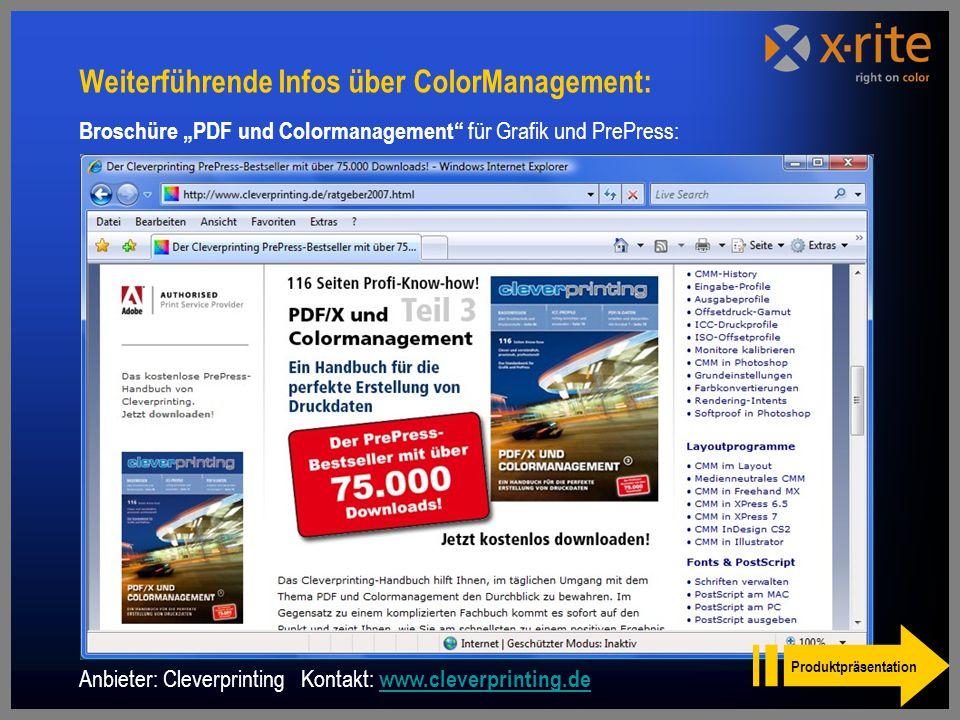 """Broschüre """"PDF und Colormanagement für Grafik und PrePress: Anbieter: Cleverprinting Kontakt: www.cleverprinting.de www.cleverprinting.de Weiterführende Infos über ColorManagement: Produktpräsentation"""