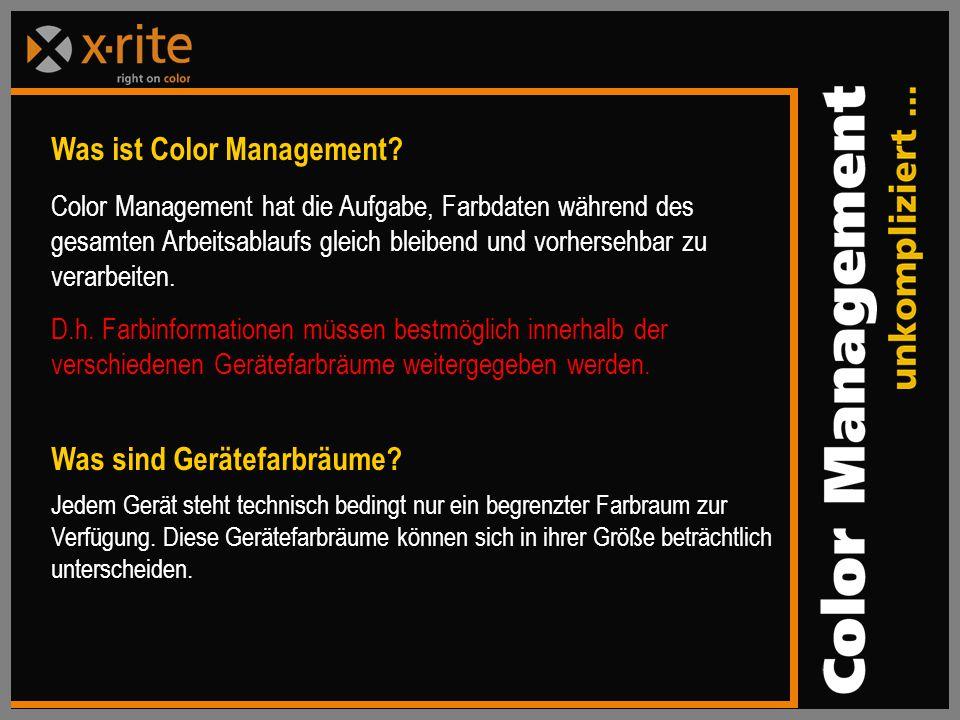 Color Management hat die Aufgabe, Farbdaten während des gesamten Arbeitsablaufs gleich bleibend und vorhersehbar zu verarbeiten.