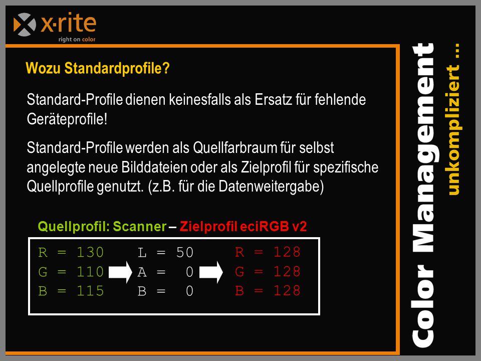 Standard-Profile dienen keinesfalls als Ersatz für fehlende Geräteprofile.