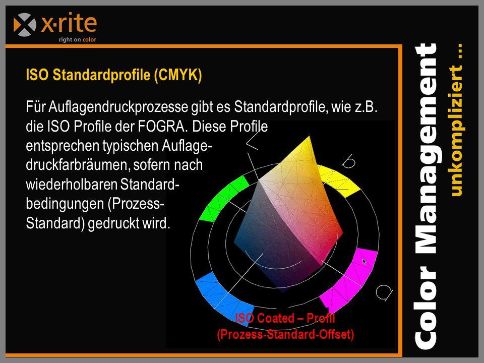 ISO Standardprofile (CMYK) Für Auflagendruckprozesse gibt es Standardprofile, wie z.B.