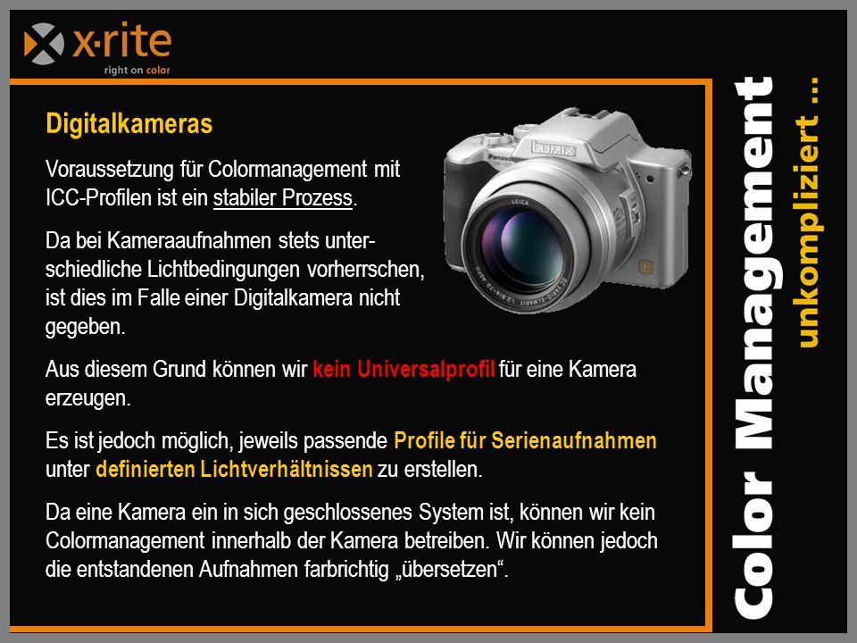 Digitalkameras Voraussetzung für Colormanagement mit ICC-Profilen ist ein stabiler Prozess.
