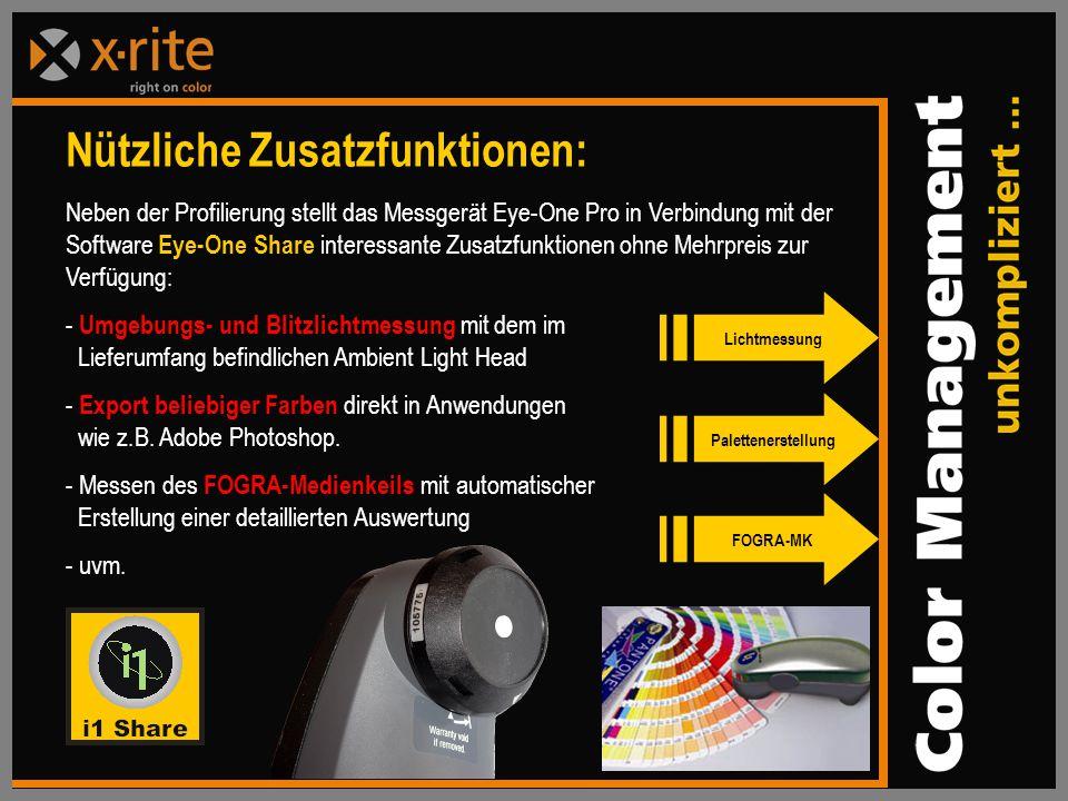 Nützliche Zusatzfunktionen: Neben der Profilierung stellt das Messgerät Eye-One Pro in Verbindung mit der Software Eye-One Share interessante Zusatzfunktionen ohne Mehrpreis zur Verfügung: - Umgebungs- und Blitzlichtmessung mit dem im Lieferumfang befindlichen Ambient Light Head - Export beliebiger Farben direkt in Anwendungen wie z.B.