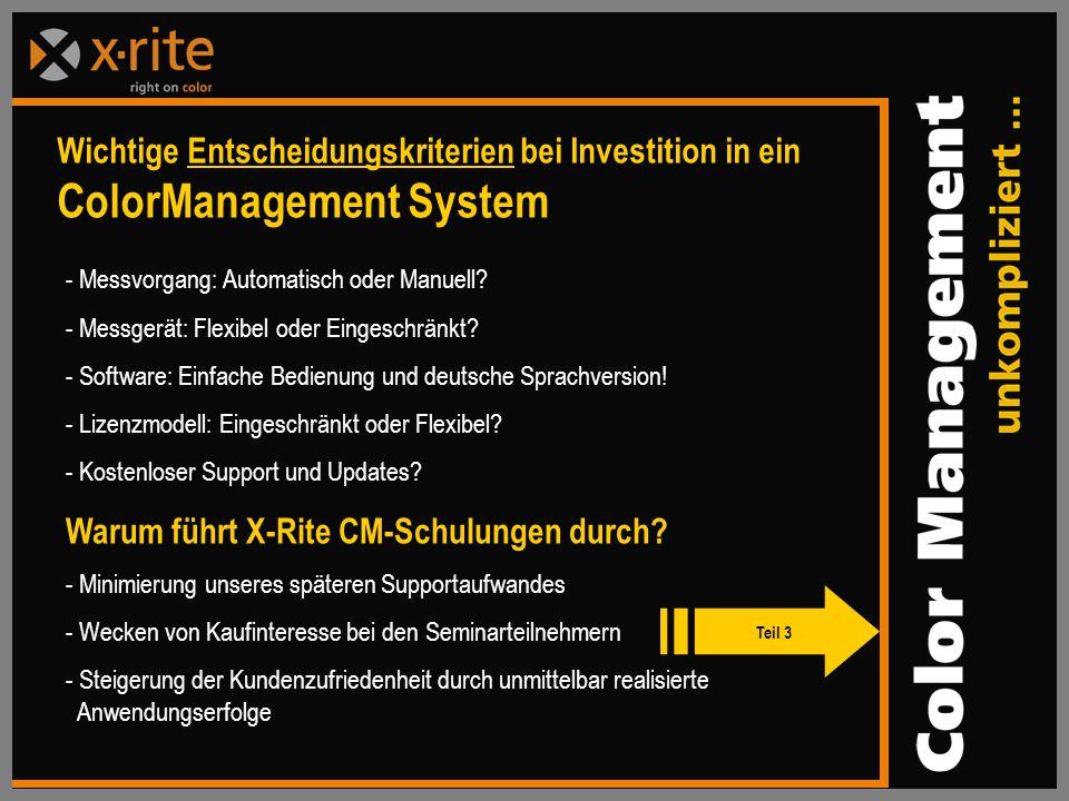 Wichtige Entscheidungskriterien bei Investition in ein ColorManagement System - Messvorgang: Automatisch oder Manuell.