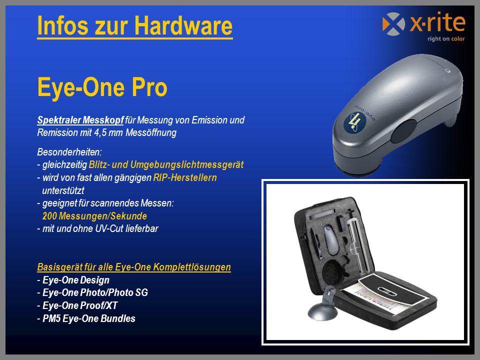Spektraler Messkopf für Messung von Emission und Remission mit 4,5 mm Messöffnung Besonderheiten: - gleichzeitig Blitz- und Umgebungslichtmessgerät - wird von fast allen gängigen RIP-Herstellern unterstützt - geeignet für scannendes Messen: 200 Messungen/Sekunde - mit und ohne UV-Cut lieferbar Basisgerät für alle Eye-One Komplettlösungen - Eye-One Design - Eye-One Photo/Photo SG - Eye-One Proof/XT - PM5 Eye-One Bundles Eye-One Pro