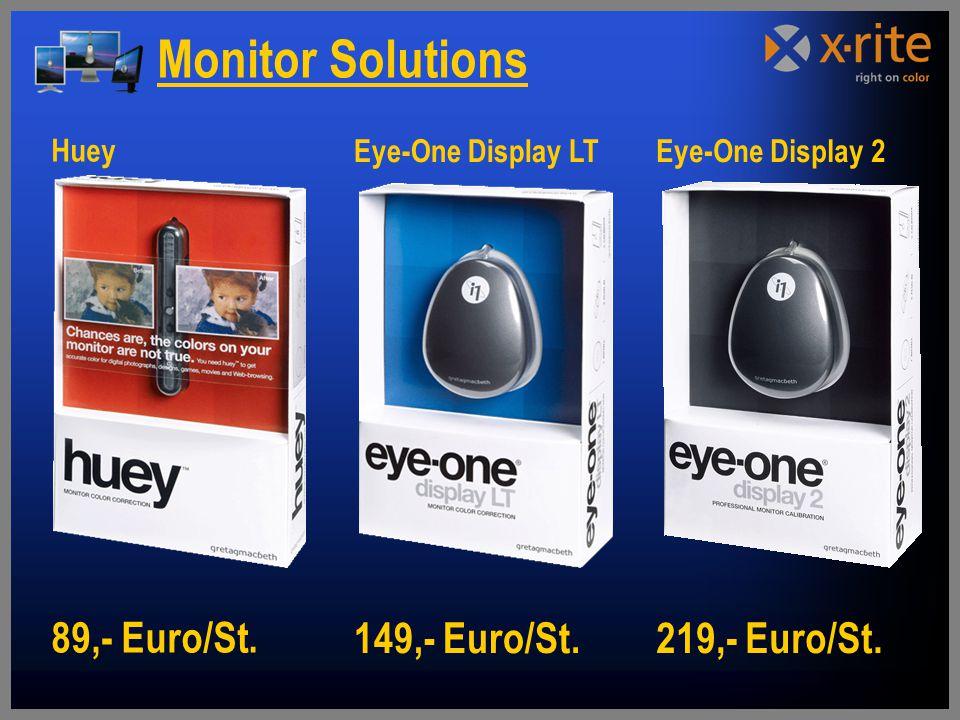 Huey 89,- Euro/St.Eye-One Display 2 219,- Euro/St.
