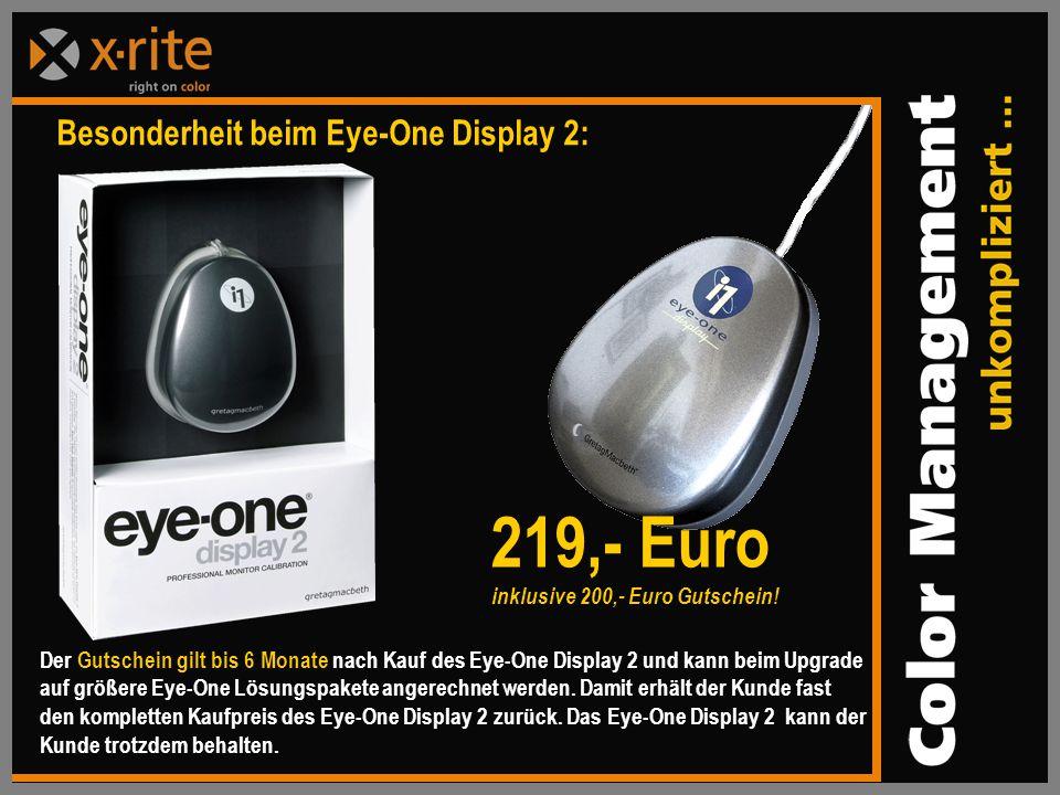 Besonderheit beim Eye-One Display 2: Der Gutschein gilt bis 6 Monate nach Kauf des Eye-One Display 2 und kann beim Upgrade auf größere Eye-One Lösungspakete angerechnet werden.