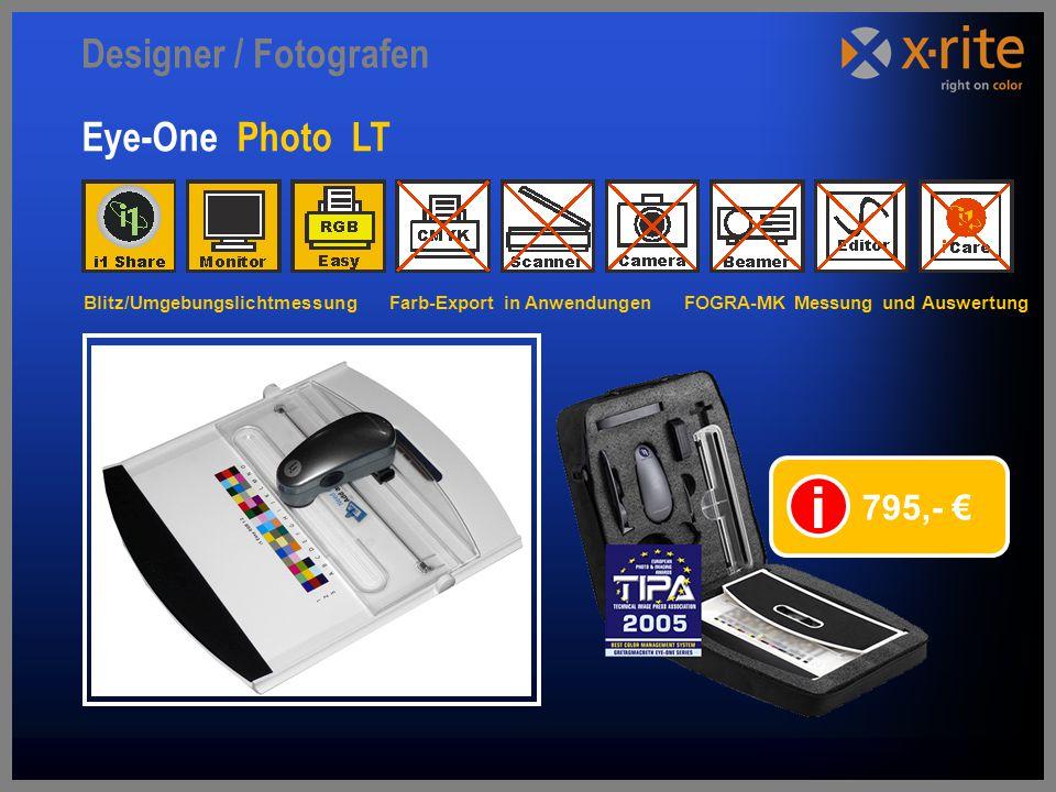 Designer / Fotografen Eye-One Photo LT 795,- € i Blitz/Umgebungslichtmessung Farb-Export in Anwendungen FOGRA-MK Messung und Auswertung