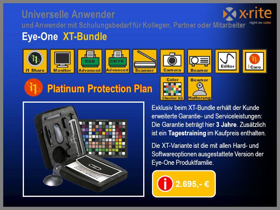 Eye-One XT-Bundle 2.695,- € i Exklusiv beim XT-Bundle erhält der Kunde erweiterte Garantie- und Serviceleistungen: Die Garantie beträgt hier 3 Jahre.