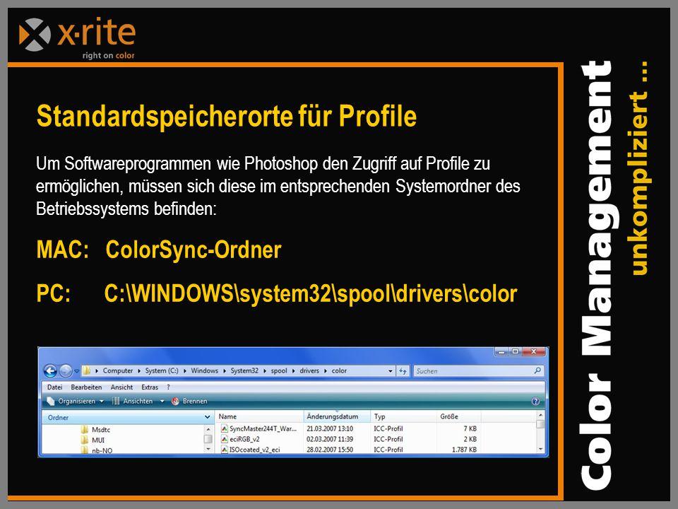 Um Softwareprogrammen wie Photoshop den Zugriff auf Profile zu ermöglichen, müssen sich diese im entsprechenden Systemordner des Betriebssystems befinden: MAC: ColorSync-Ordner PC: C:\WINDOWS\system32\spool\drivers\color Standardspeicherorte für Profile
