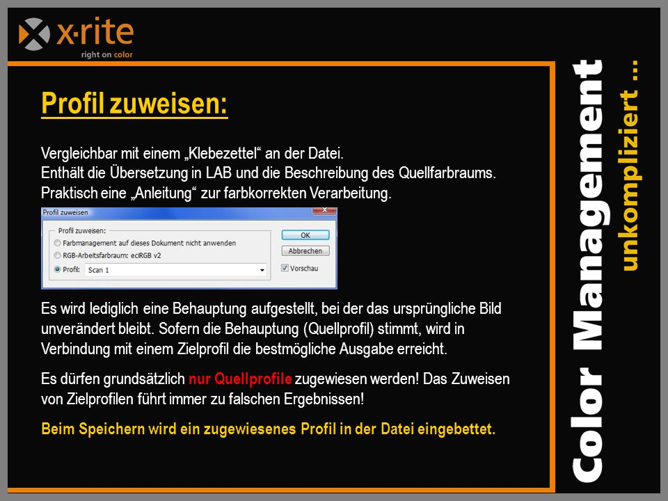 """Profil zuweisen: Vergleichbar mit einem """"Klebezettel an der Datei."""