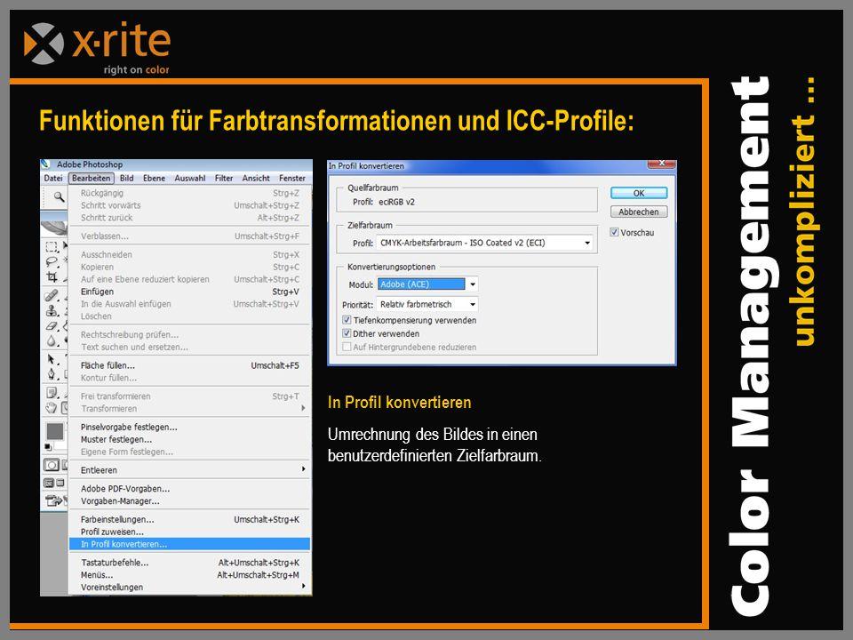 Funktionen für Farbtransformationen und ICC-Profile: In Profil konvertieren Umrechnung des Bildes in einen benutzerdefinierten Zielfarbraum.