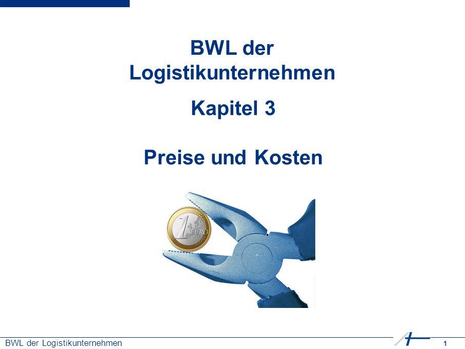 2 BWL der Logistikunternehmen Kapitel 3: Preise und Kosten PreiseKosten