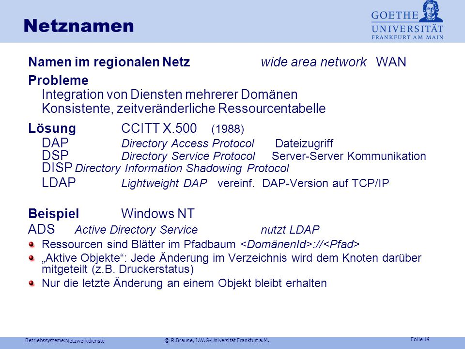 Betriebssysteme: © R.Brause, J.W.G-Universität Frankfurt a.M. Folie 18 Adressierung (Routingentscheidung) der Subnetze durch die Maske: ? (Adresse AND
