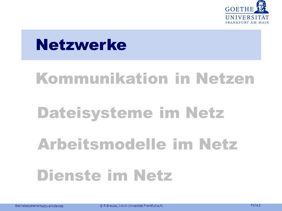 Modul: B-BS Betriebssysteme SS 2014 Prof. Dr. Rüdiger Brause Adaptive Systemarchitektur Institut für Informatik Fachbereich Informatik und Mathematik